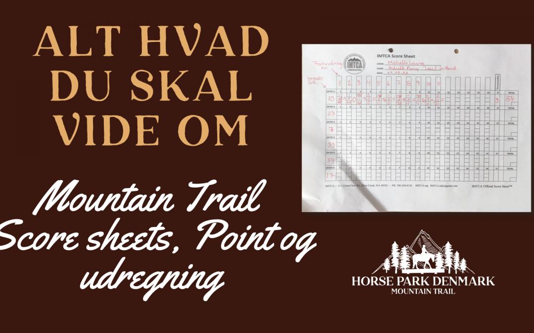Alt hvad du skal vide om:  Mountain Trail Score sheets, Point og udregning